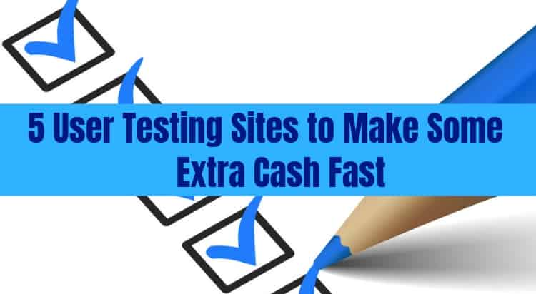 5 User Testing Sites that Can Make Extra Money Super Fast