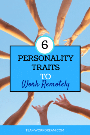 List of Personality Traits to Work Remotely. Do you have the right personality to work remotely #personalitytraitslist #workremotely #workfromhome #onlinework