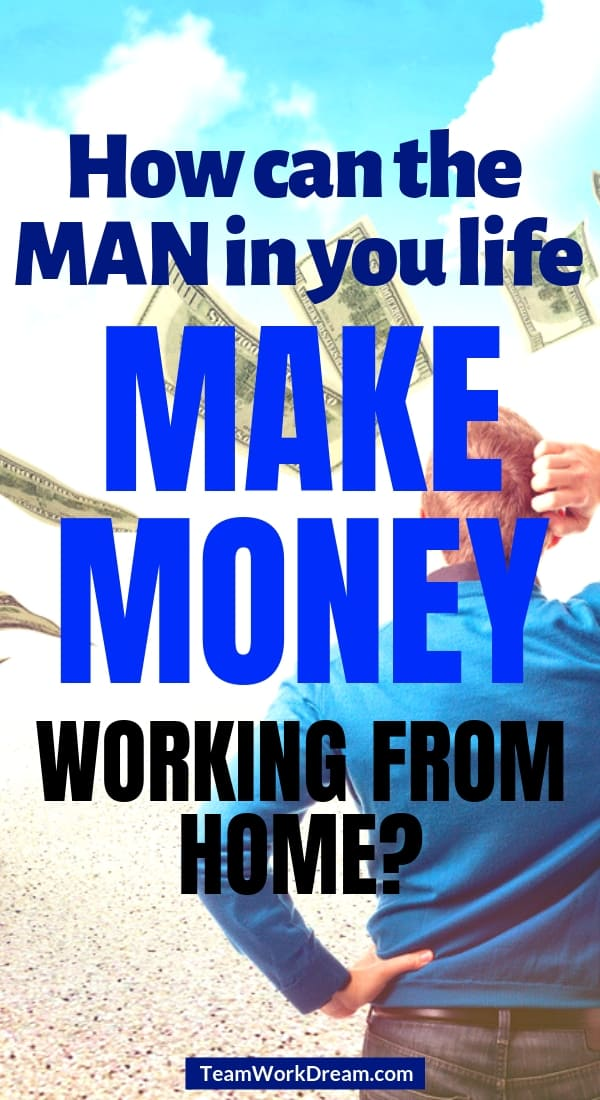 Ways for men to make money from home