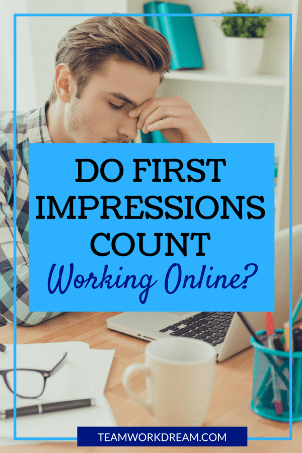 Do first impressions really count working online