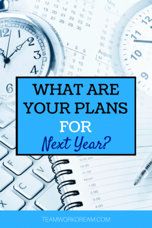 What are your plans for next year? Start setting your new years resolutions ideas right now. #newyearresolution #newyearsresolution #resolutions #Planning #preparation #workfromhomejobs
