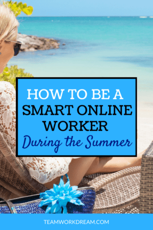 How to be a smart online worker in the summer