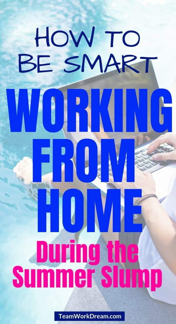 Be a smart online worker during the summer