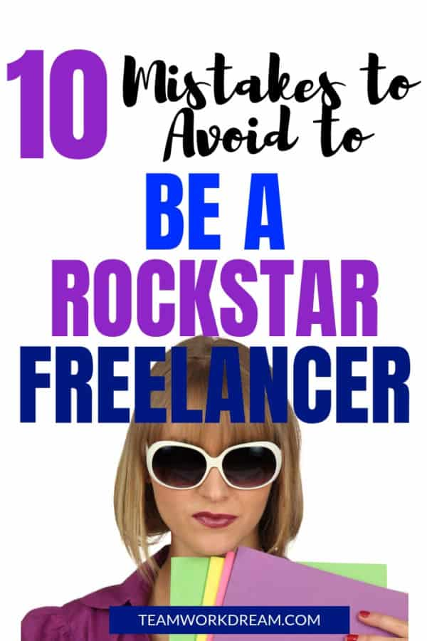 Be a Rockstar Freelancer and avoid these 10 mistakes