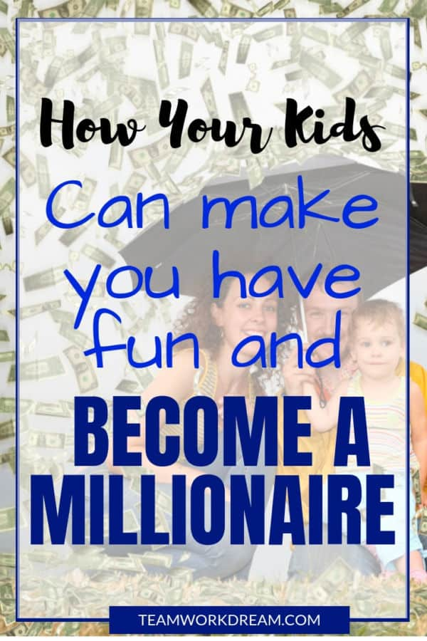 Want to know how you and your kids can become millionaires. Learn from these other bloggers how they did it by having fun. #creativewaystomakemoney #makemoneyonline #workfromhomejobs #earnmoneyonline