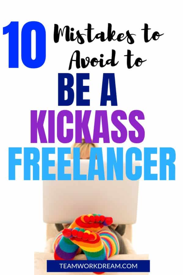 Want to know what the 10 Mistakes to avoid to be a kickass Freelancer is? Then read on to find out exactly what they are for you start earning money online like a superstar. Start working from home by following these 10 steps to make 100s of dollars a day. #workfromhome #freelancertips #freelancerideas #mistakestoavoid #makemoneyonline
