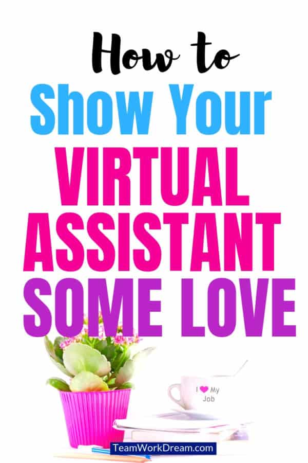 Use these simple ideas to keep your virtual assistant happy. Show your VA that you truly appreciate all that they do for you and your business by introducing any of these ideas. #virtualassistantideas virtualassistantjobs #workfromhomejobs #workfromhomeideas #smallbusinessideas #virtualassistantskills