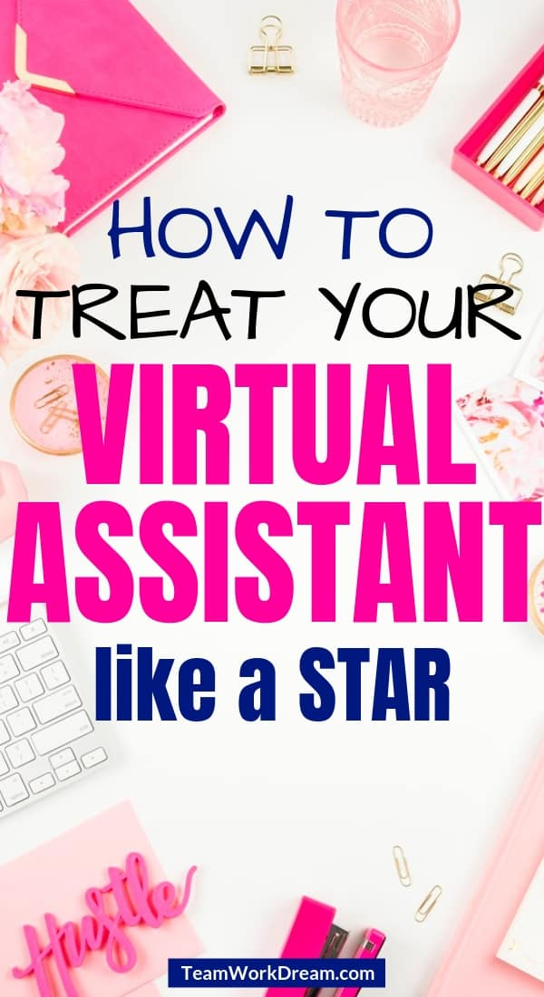 How to hire a virtual assistant and how to treat your virtual assistant right