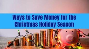 27 Ways to Save Money for the Christmas Holiday Season