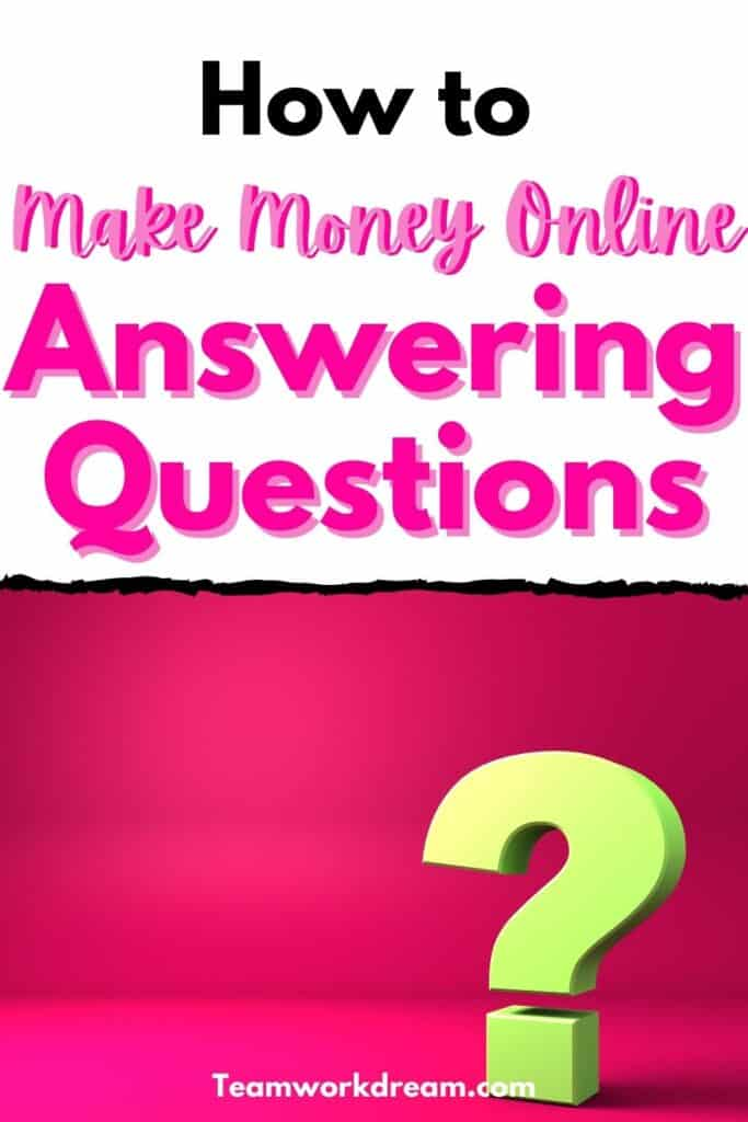 how to get paid to answer questions and make money online.